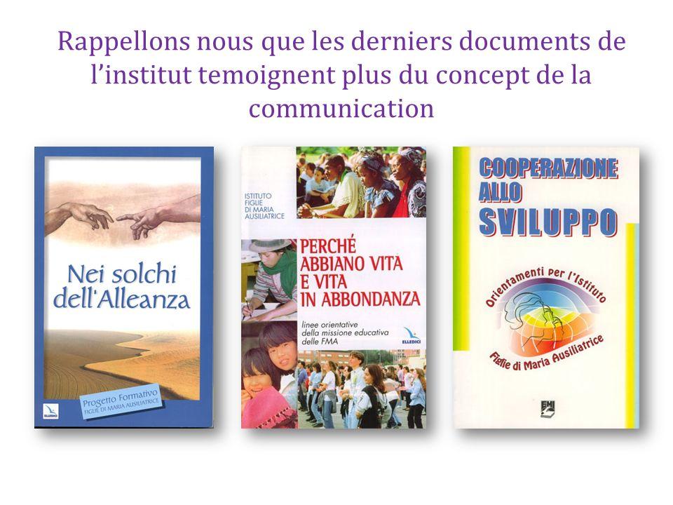 Rappellons nous que les derniers documents de linstitut temoignent plus du concept de la communication