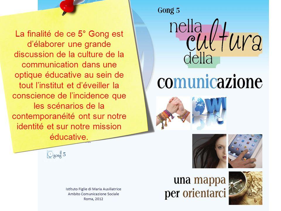 La finalité de ce 5° Gong est délaborer une grande discussion de la culture de la communication dans une optique éducative au sein de tout linstitut e