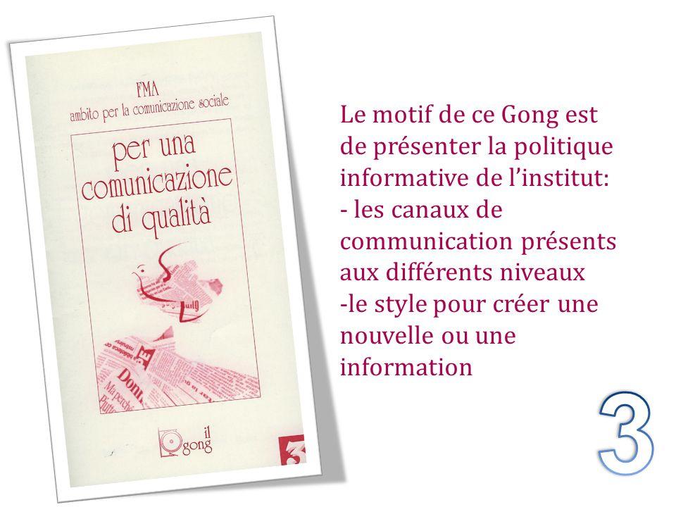 Le motif de ce Gong est de présenter la politique informative de linstitut: - les canaux de communication présents aux différents niveaux -le style po
