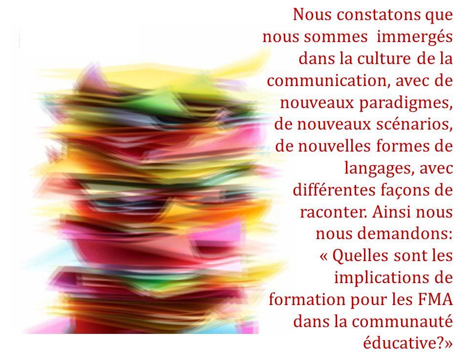 Nous constatons que nous sommes immergés dans la culture de la communication, avec de nouveaux paradigmes, de nouveaux scénarios, de nouvelles formes