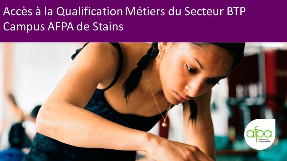 1 Accès à la Qualification Métiers du Secteur BTP Campus AFPA de Stains