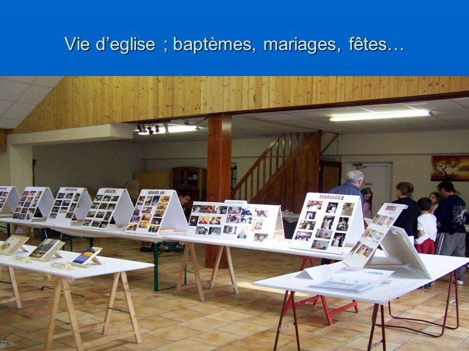 Vie deglise ; baptèmes, mariages, fêtes…