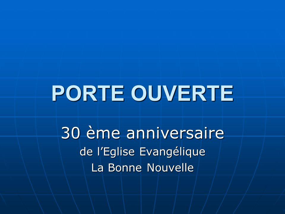PORTE OUVERTE 30 ème anniversaire de lEglise Evangélique La Bonne Nouvelle