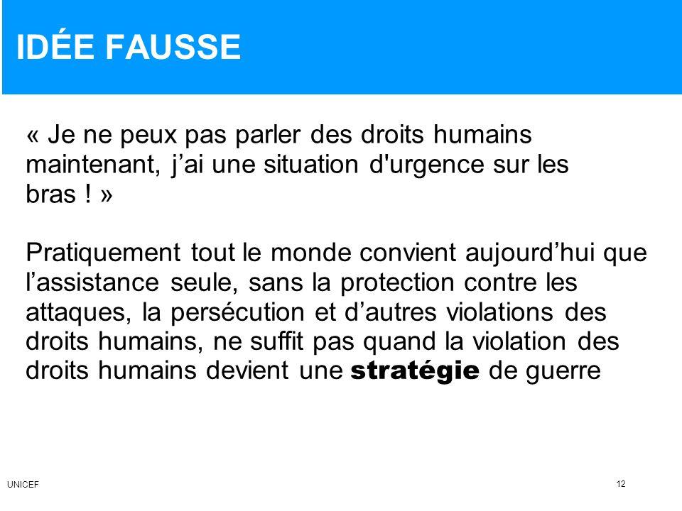 IDÉE FAUSSE « Je ne peux pas parler des droits humains maintenant, jai une situation d'urgence sur les bras ! » Pratiquement tout le monde convient au