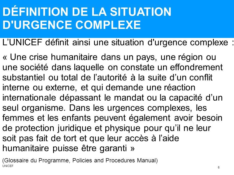 DÉFINITION DE LA SITUATION D'URGENCE COMPLEXE « Une crise humanitaire dans un pays, une région ou une société dans laquelle on constate un effondremen
