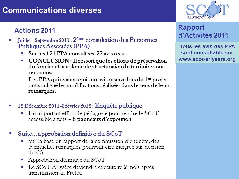 Rapport dActivités 2011 Communications diverses Juillet –Septembre 2011 : 2 ème consultation des Personnes Publiques Associées (PPA) Sur les 121 PPA c
