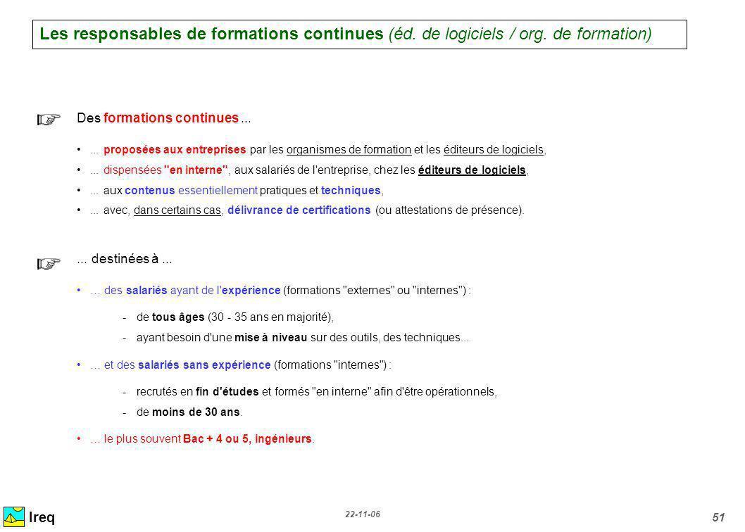 22-11-06 51 Ireq Des formations continues......proposées aux entreprises par les organismes de formation et les éditeurs de logiciels,...dispensées