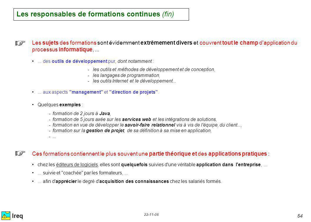 22-11-06 54 Ireq Les sujets des formations sont évidemment extrêmement divers et couvrent tout le champ d'application du processus informatique,......