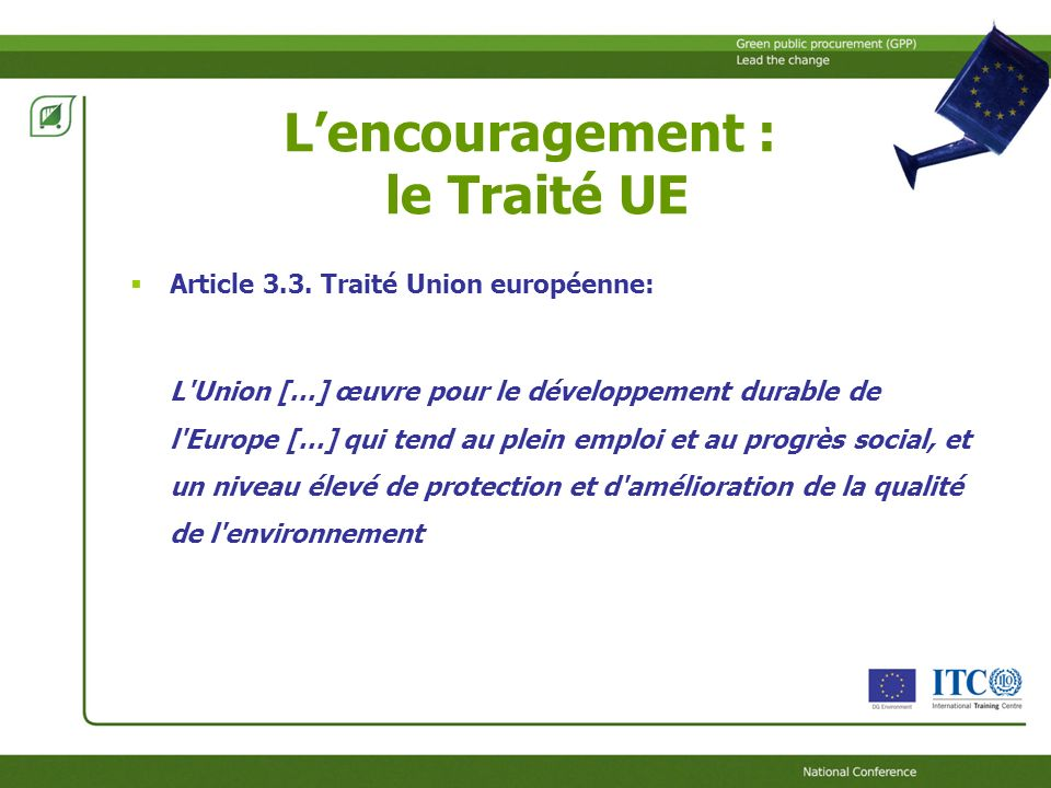 Lencouragement : le Traité UE Article 3.3.