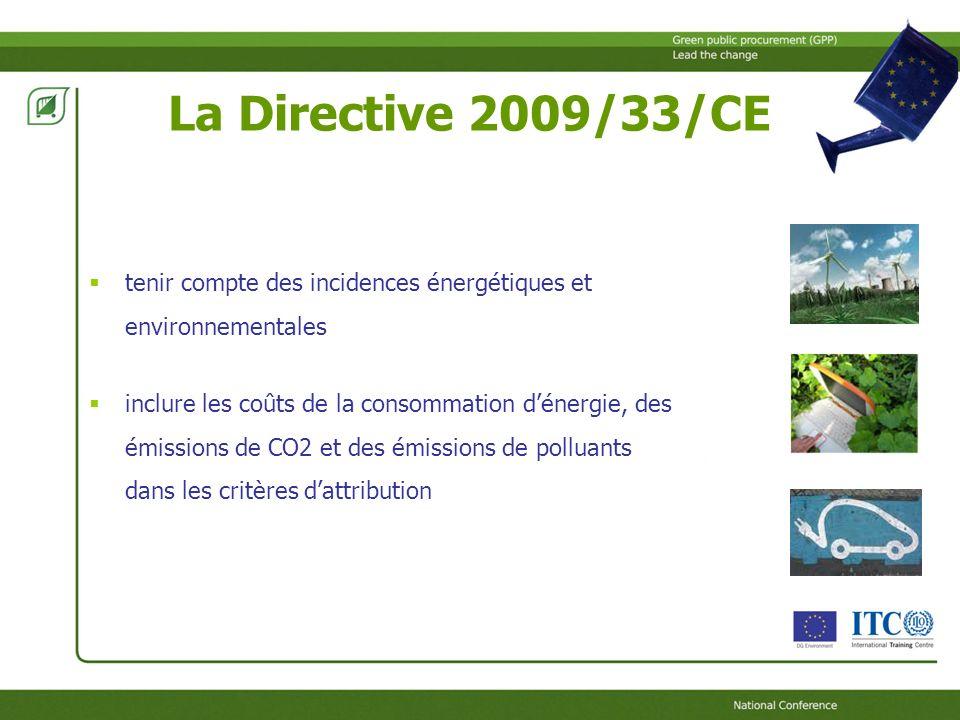 La Directive 2009/33/CE tenir compte des incidences énergétiques et environnementales inclure les coûts de la consommation dénergie, des émissions de CO2 et des émissions de polluants dans les critères dattribution