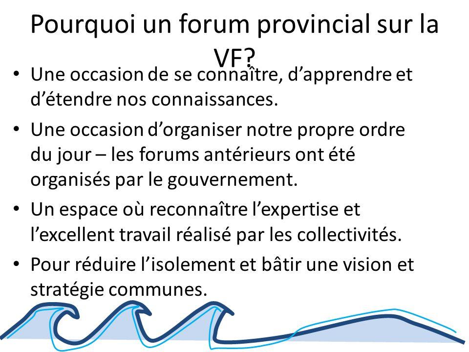 Pourquoi un forum provincial sur la VF.