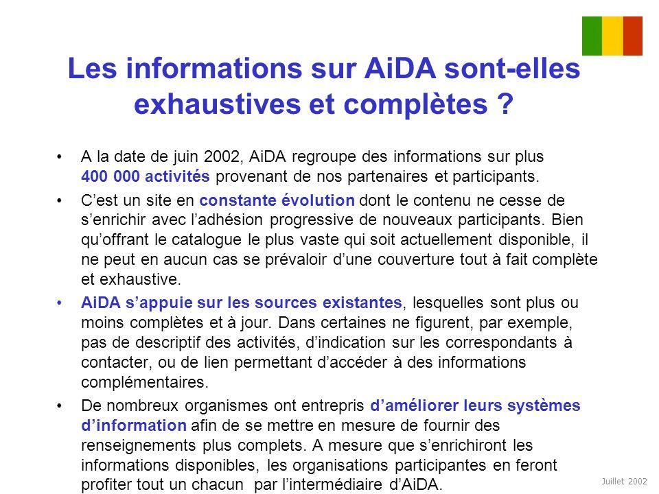 Juillet 2002 Les informations sur AiDA sont-elles exhaustives et complètes ? A la date de juin 2002, AiDA regroupe des informations sur plus 400 000 a