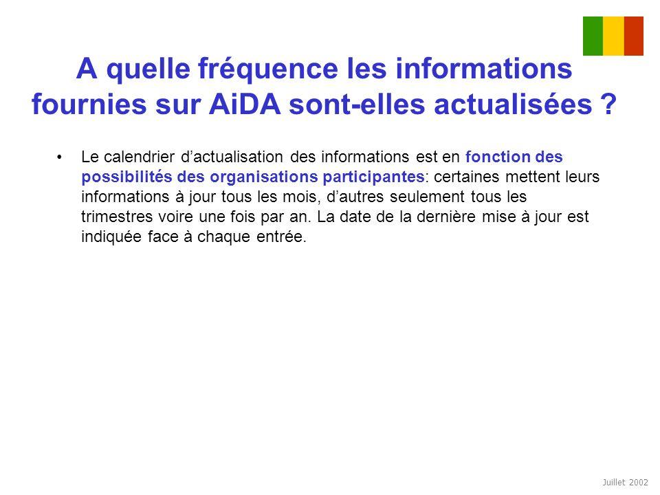 Juillet 2002 A quelle fréquence les informations fournies sur AiDA sont-elles actualisées ? Le calendrier dactualisation des informations est en fonct