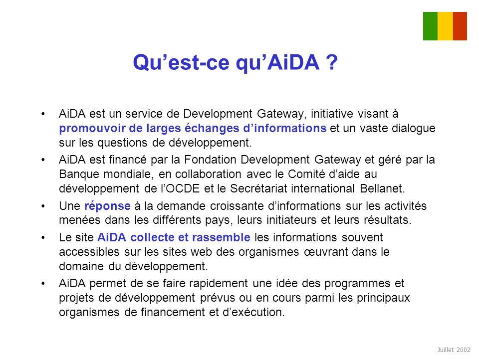 Juillet 2002 Quest-ce quAiDA ? AiDA est un service de Development Gateway, initiative visant à promouvoir de larges échanges dinformations et un vaste