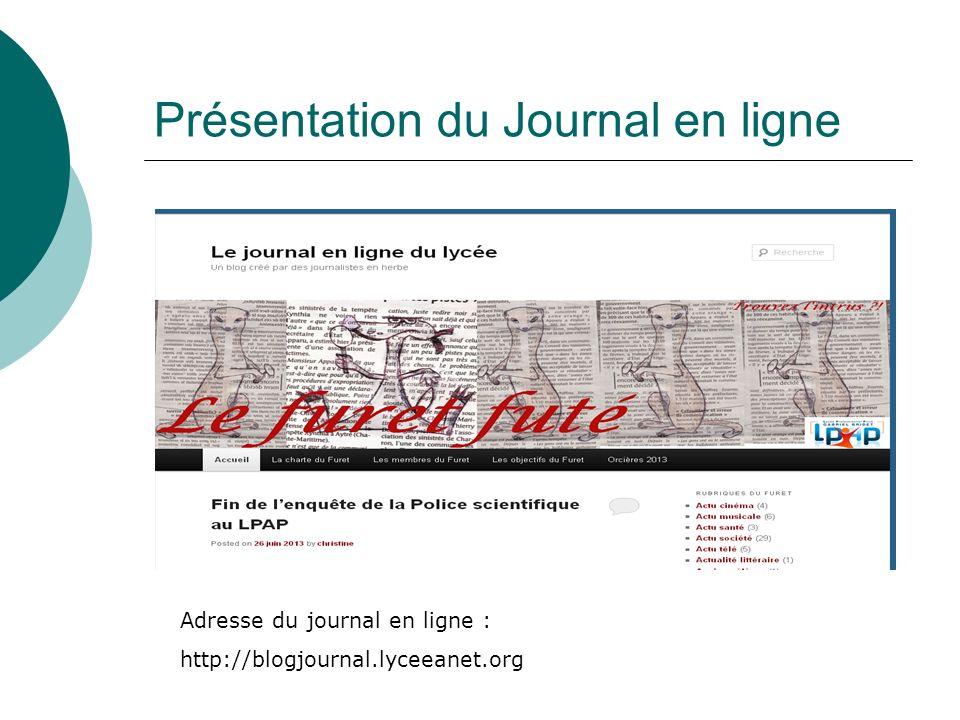 Présentation du Journal en ligne Adresse du journal en ligne : http://blogjournal.lyceeanet.org