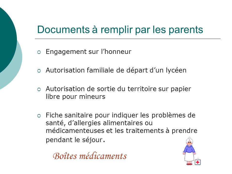 Documents à remplir par les parents Engagement sur lhonneur Autorisation familiale de départ dun lycéen Autorisation de sortie du territoire sur papie