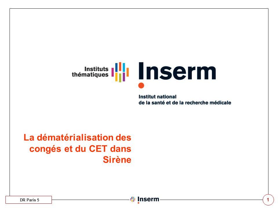DR Paris 5 La dématérialisation des congés et du CET dans Sirène 1