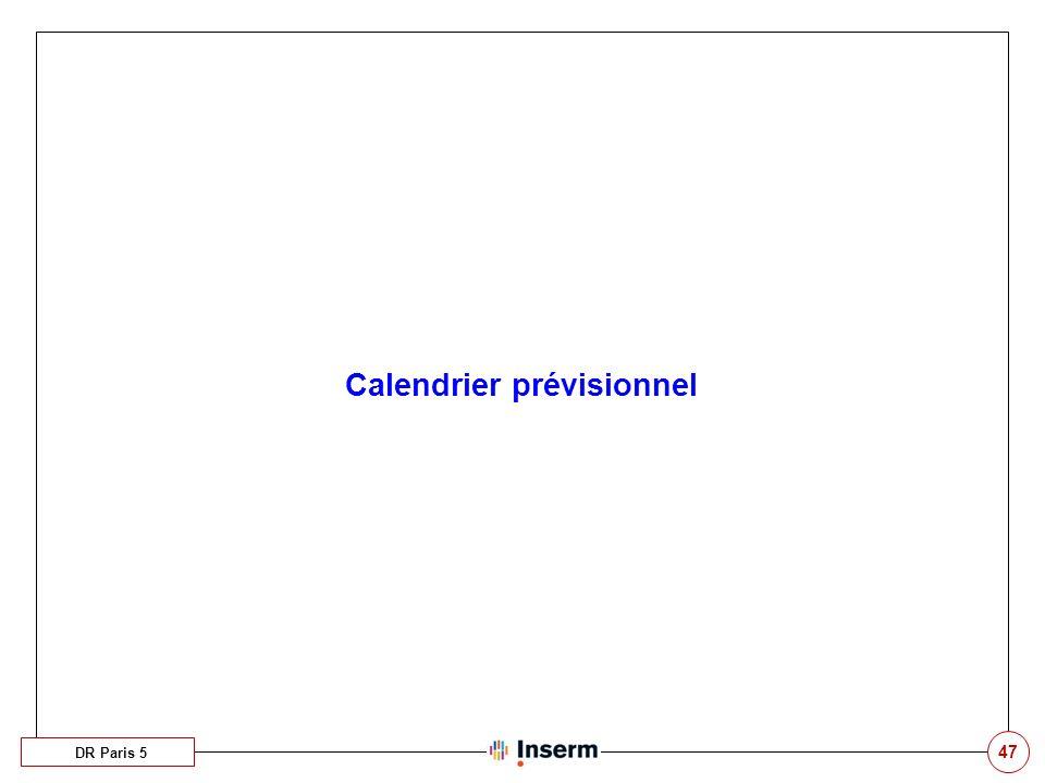 47 Calendrier prévisionnel DR Paris 5