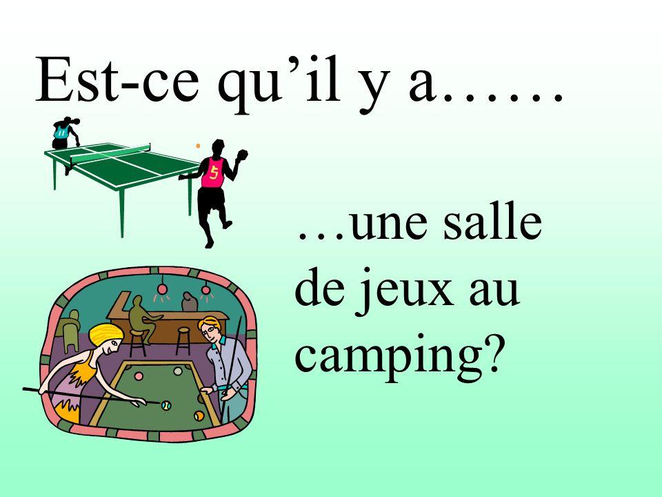 Est-ce quil y a…… …une salle de jeux au camping