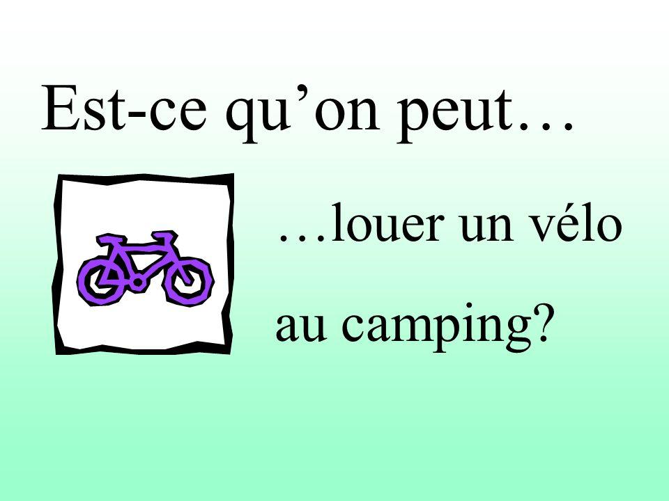 Est-ce quon peut… …louer un vélo au camping?