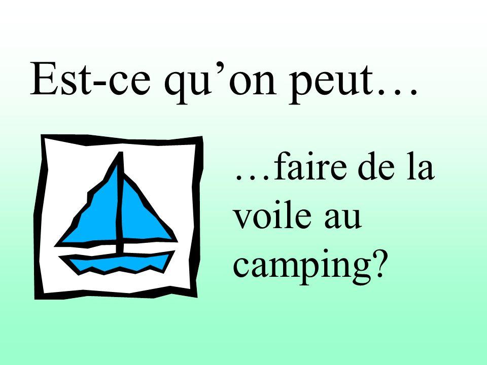 Est-ce quon peut… …faire de la voile au camping?
