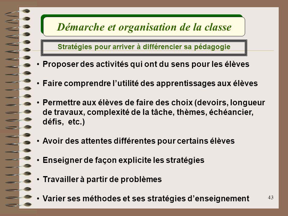 43 Stratégies pour arriver à différencier sa pédagogie Proposer des activités qui ont du sens pour les élèves Faire comprendre lutilité des apprentiss