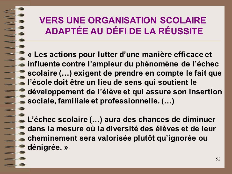 52 « Les actions pour lutter dune manière efficace et influente contre lampleur du phénomène de léchec scolaire (…) exigent de prendre en compte le fa