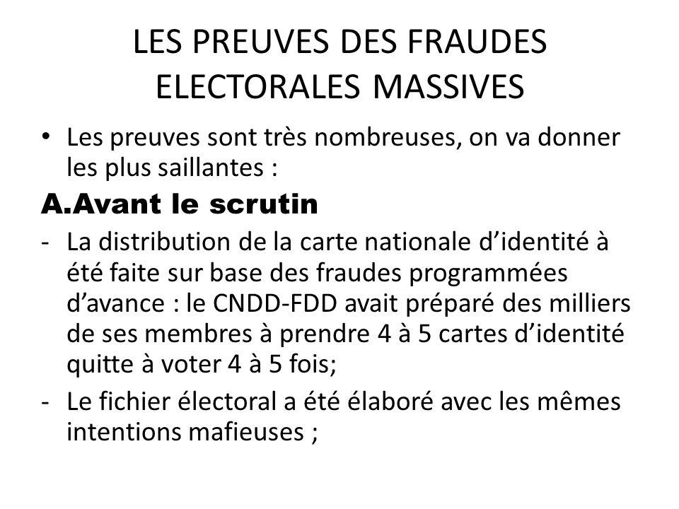 LES PREUVES DES FRAUDES ELECTORALES MASSIVES Les preuves sont très nombreuses, on va donner les plus saillantes : A.Avant le scrutin -La distribution