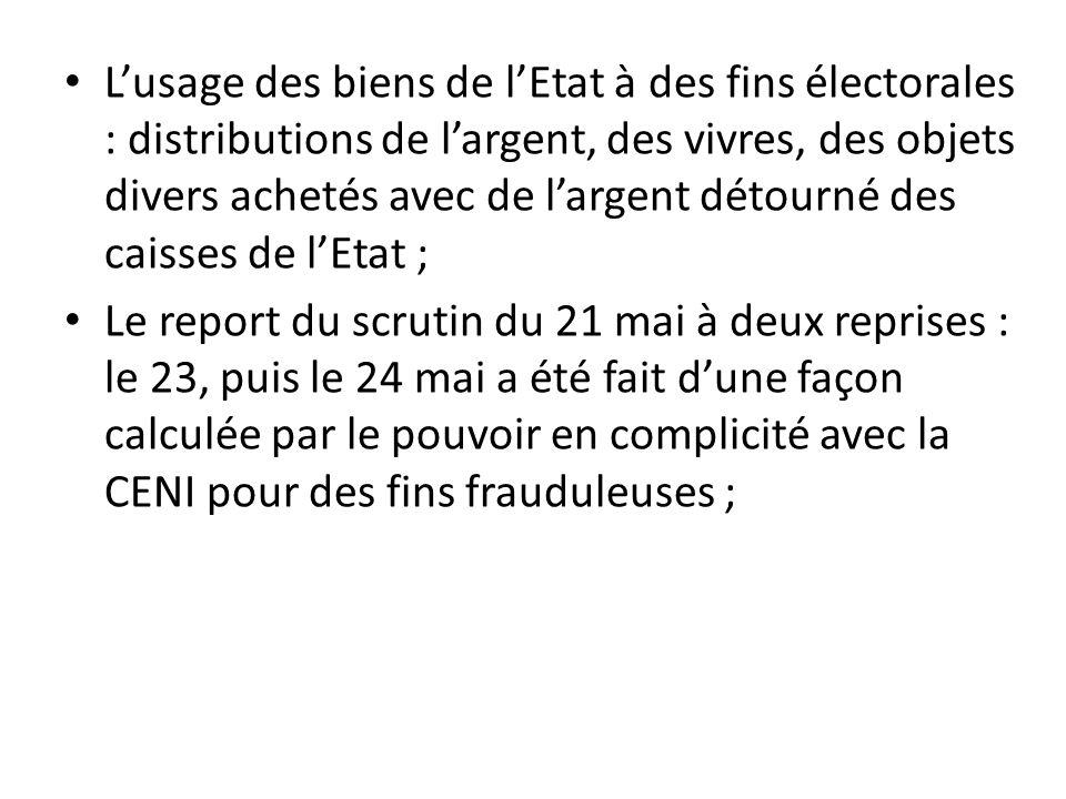Lusage des biens de lEtat à des fins électorales : distributions de largent, des vivres, des objets divers achetés avec de largent détourné des caisse