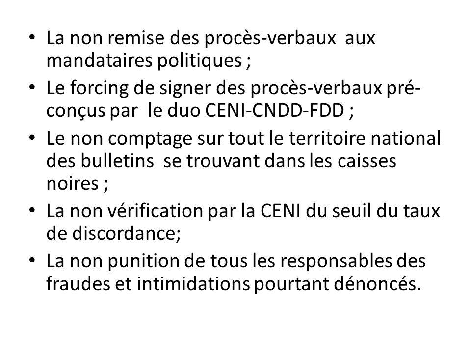 La non remise des procès-verbaux aux mandataires politiques ; Le forcing de signer des procès-verbaux pré- conçus par le duo CENI-CNDD-FDD ; Le non co
