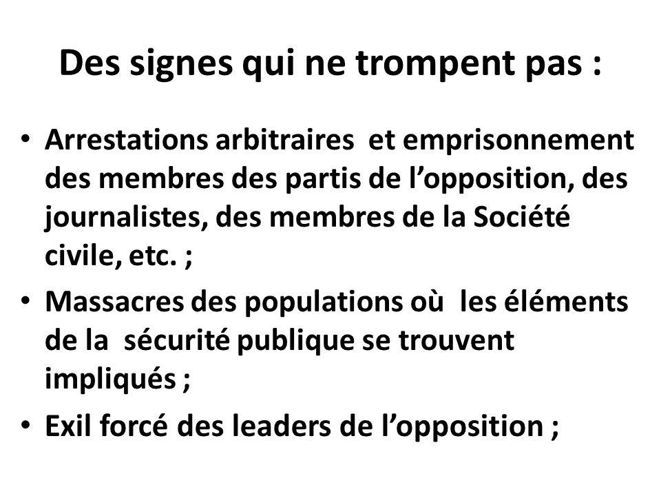 Des signes qui ne trompent pas : Arrestations arbitraires et emprisonnement des membres des partis de lopposition, des journalistes, des membres de la
