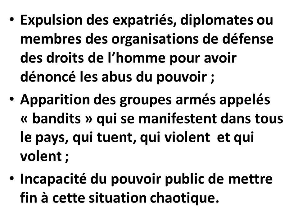 Expulsion des expatriés, diplomates ou membres des organisations de défense des droits de lhomme pour avoir dénoncé les abus du pouvoir ; Apparition d