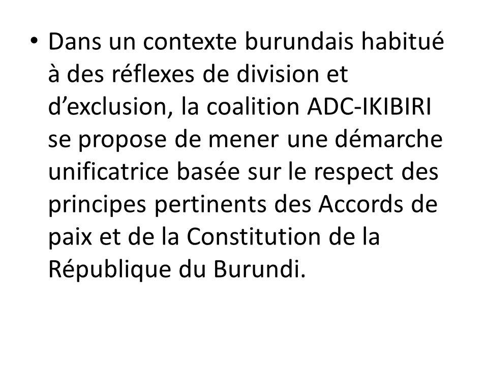 Dans un contexte burundais habitué à des réflexes de division et dexclusion, la coalition ADC-IKIBIRI se propose de mener une démarche unificatrice ba
