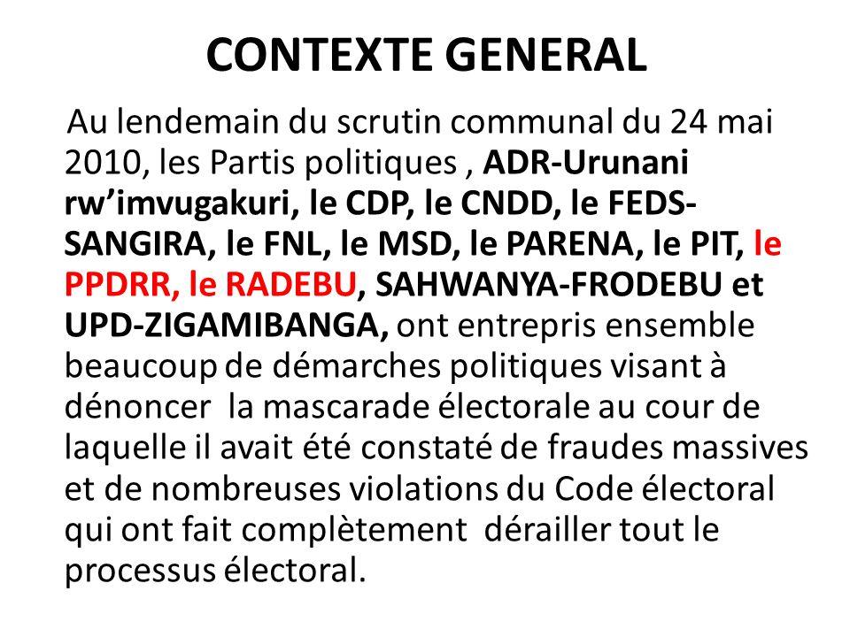 CONTEXTE GENERAL Au lendemain du scrutin communal du 24 mai 2010, les Partis politiques, ADR-Urunani rwimvugakuri, le CDP, le CNDD, le FEDS- SANGIRA,