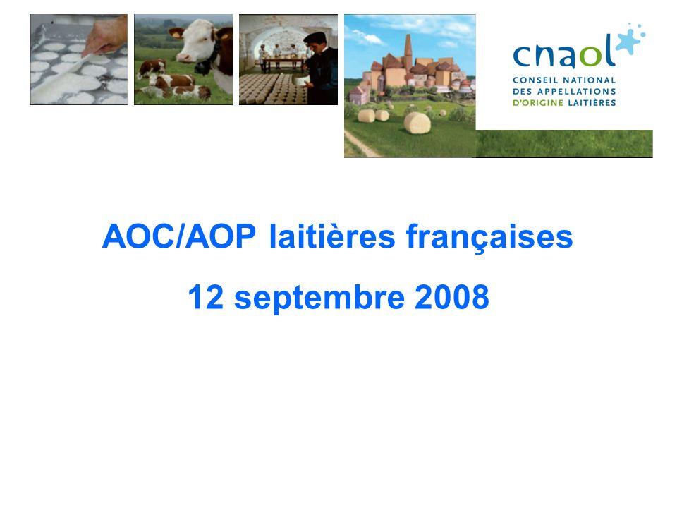 47 AOC laitières en France Fromages –29 AOC au lait de vache –12 AOC au lait de chèvre – 2 AOC au lait de brebis – 1 AOC à base de Lactosérum (Brocciu) Beurres et crème –1 AOC crème –2 AOC beurre