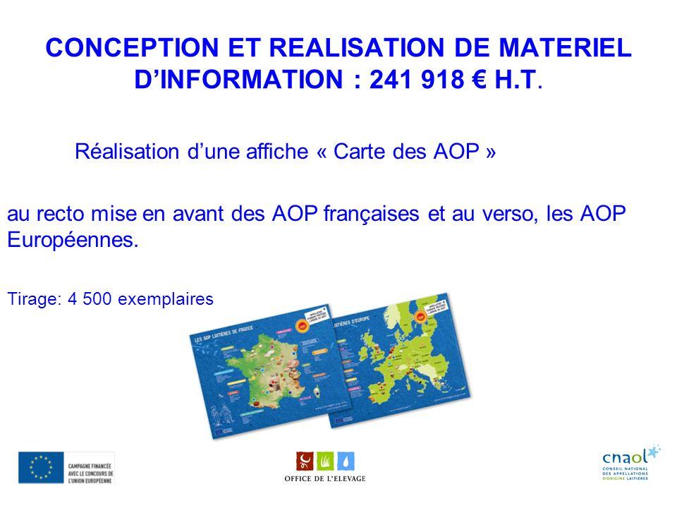 CONCEPTION ET REALISATION DE MATERIEL DINFORMATION : 241 918 H.T. Réalisation dune affiche « Carte des AOP » au recto mise en avant des AOP françaises