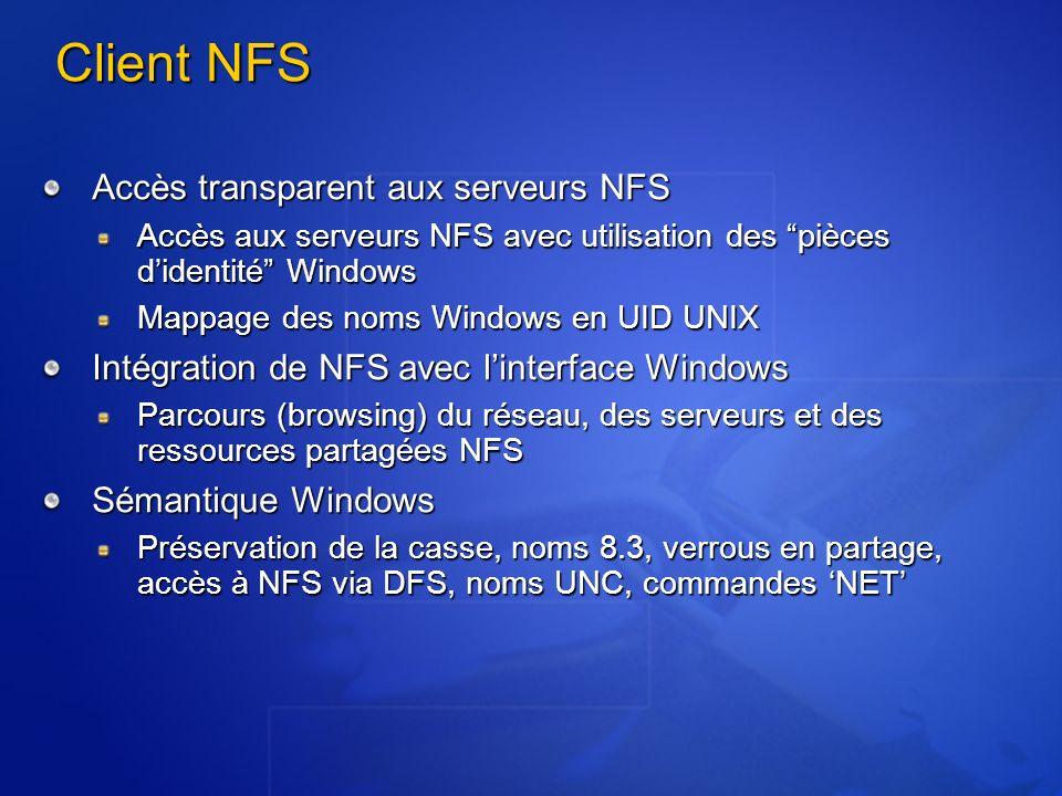 Client NFS Accès transparent aux serveurs NFS Accès aux serveurs NFS avec utilisation des pièces didentité Windows Mappage des noms Windows en UID UNI