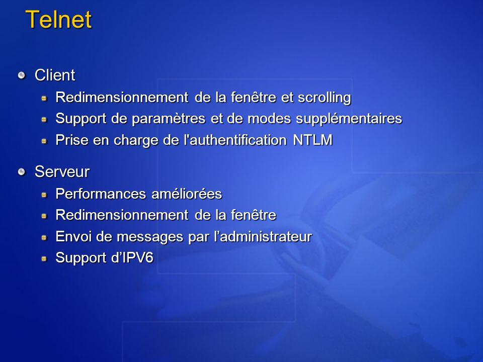 Telnet Client Redimensionnement de la fenêtre et scrolling Support de paramètres et de modes supplémentaires Prise en charge de l'authentification NTL