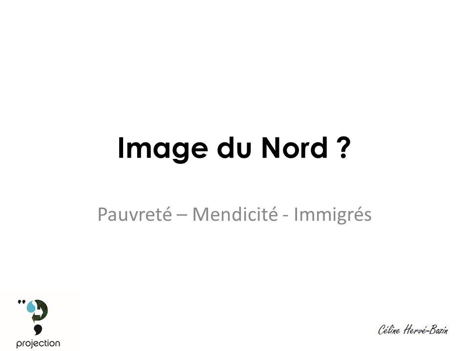 Image du Nord ? Pauvreté – Mendicité - Immigrés