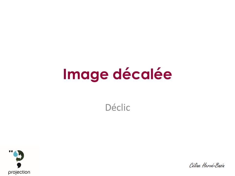 Image décalée Déclic