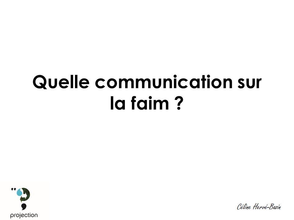 Quelle communication sur la faim ?