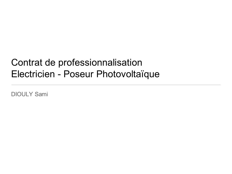 Contrat de professionnalisation Electricien - Poseur Photovoltaïque DIOULY Sami