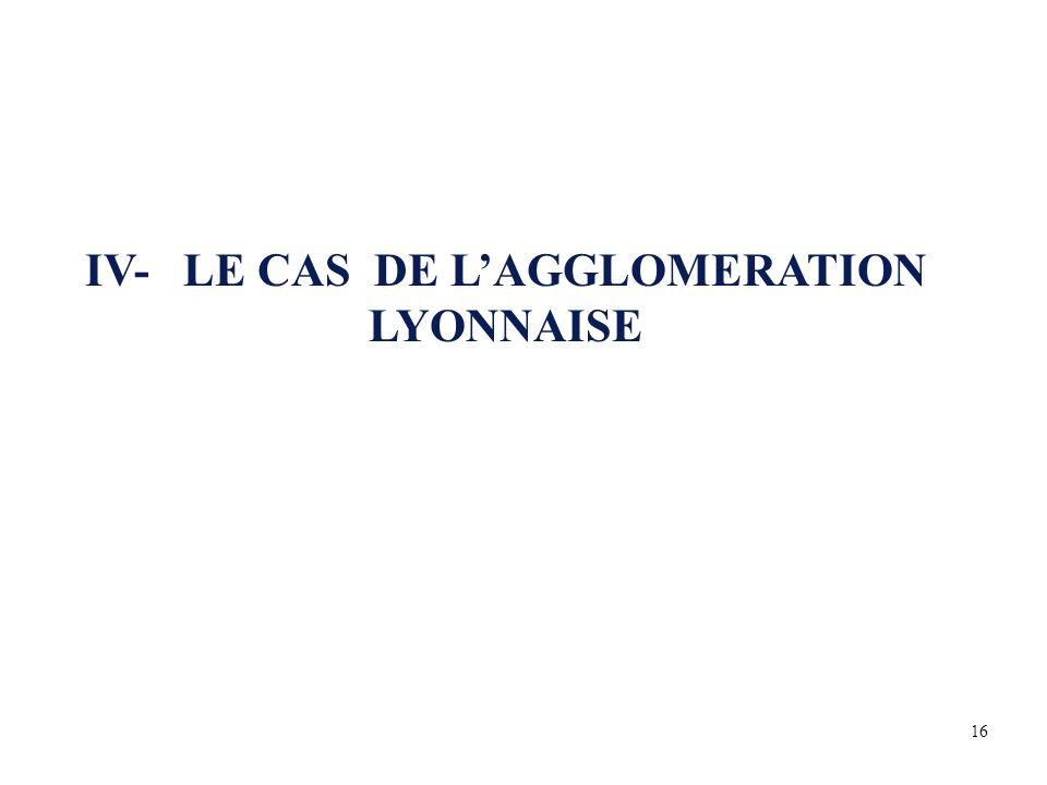 IV- LE CAS DE LAGGLOMERATION LYONNAISE 16
