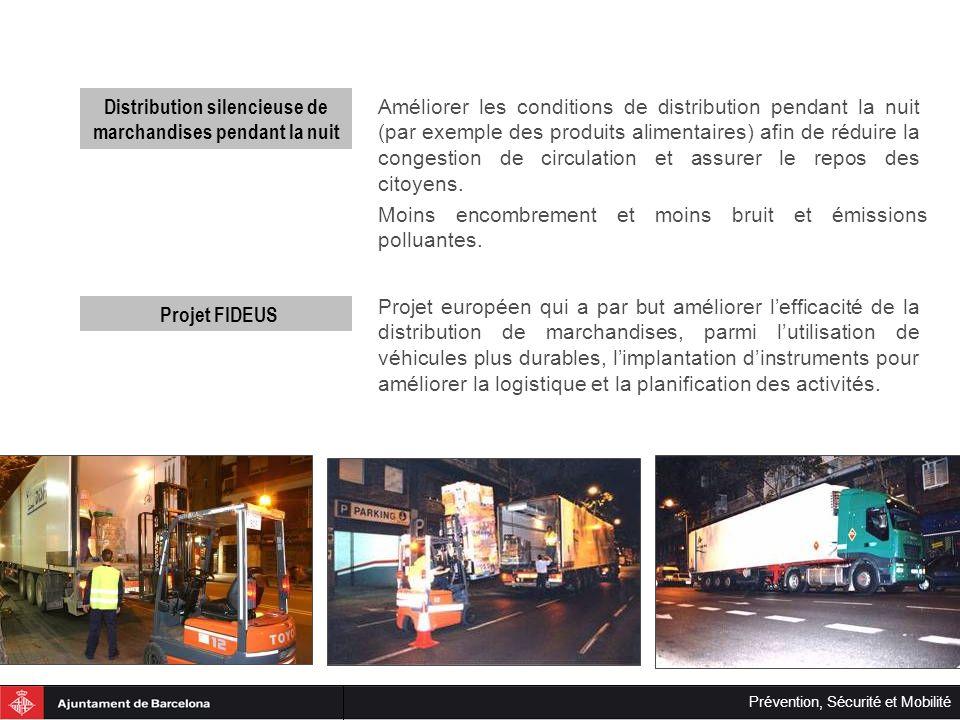 Prévention, Sécurité et Mobilité Distribution silencieuse de marchandises pendant la nuit Améliorer les conditions de distribution pendant la nuit (pa