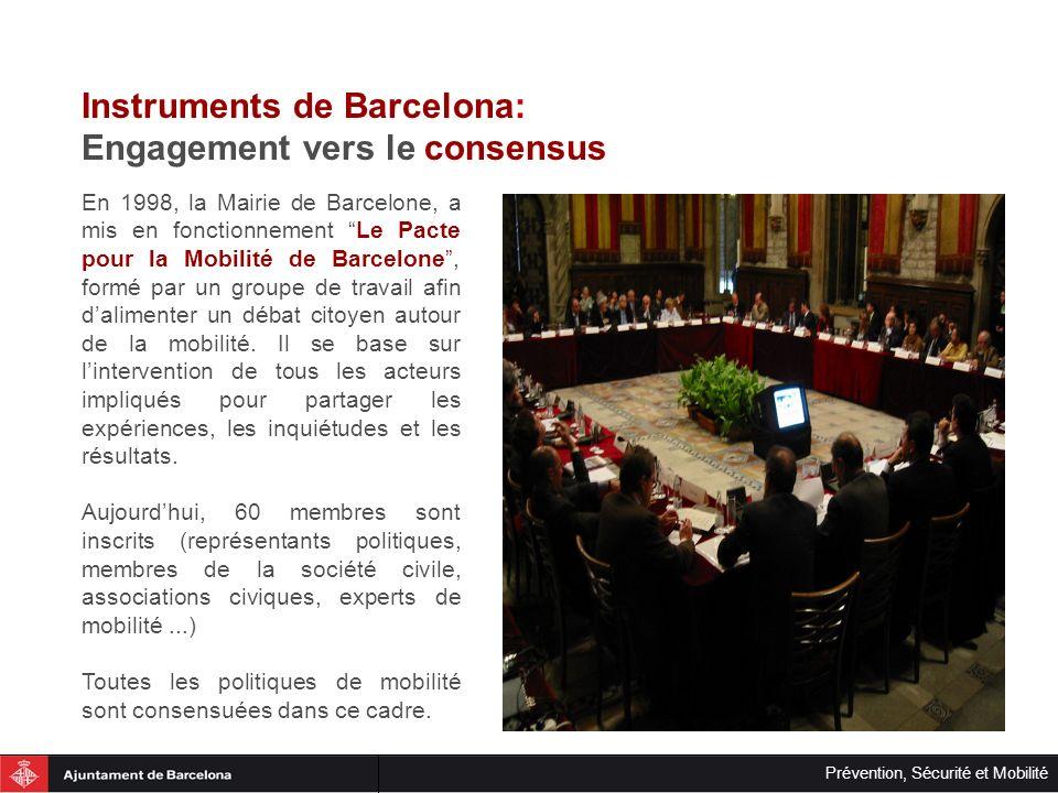 Prévention, Sécurité et Mobilité Instruments de Barcelona: Engagement vers le consensus En 1998, la Mairie de Barcelone, a mis en fonctionnement Le Pa
