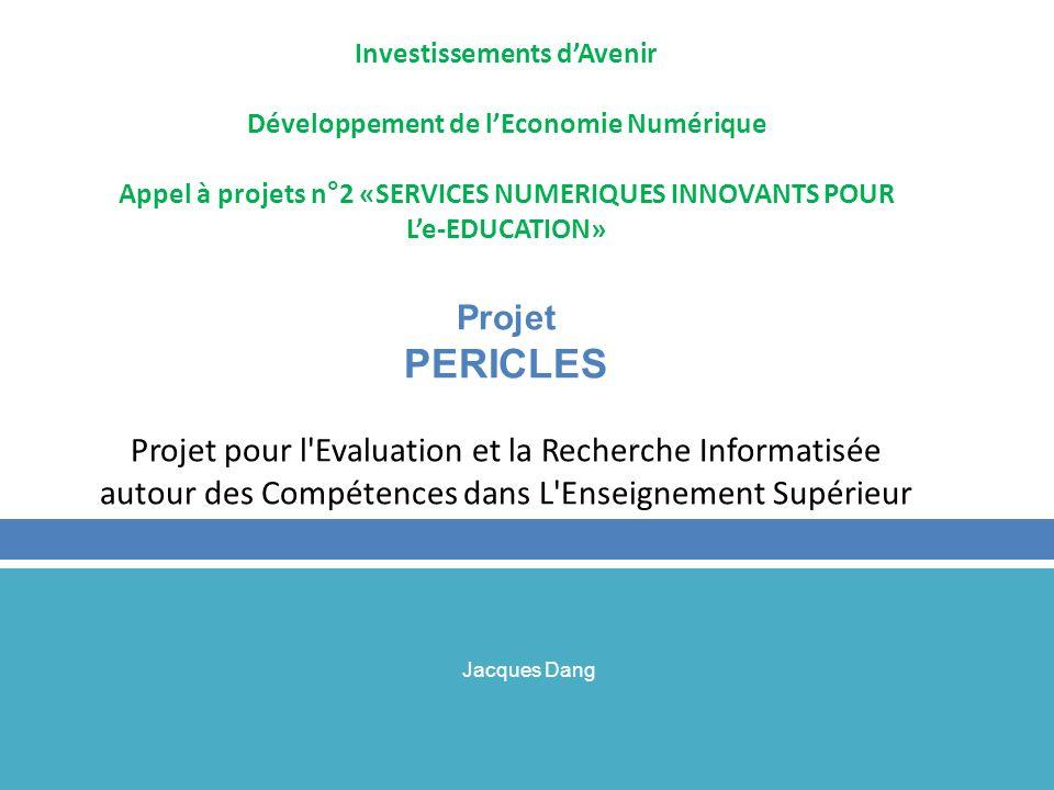 Investissements dAvenir Développement de lEconomie Numérique Appel à projets n°2 «SERVICES NUMERIQUES INNOVANTS POUR Le-EDUCATION» Projet PERICLES Pro