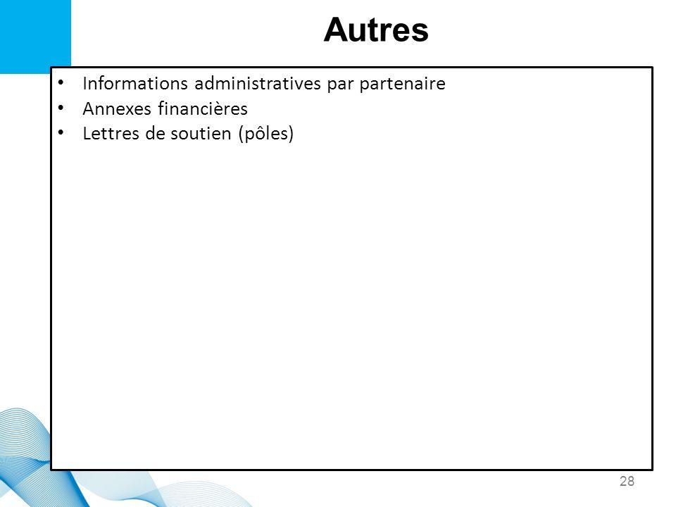 Autres Informations administratives par partenaire Annexes financières Lettres de soutien (pôles) 28