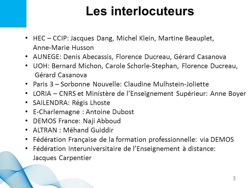 Les interlocuteurs HEC – CCIP: Jacques Dang, Michel Klein, Martine Beauplet, Anne-Marie Husson AUNEGE: Denis Abecassis, Florence Ducreau, Gérard Casan