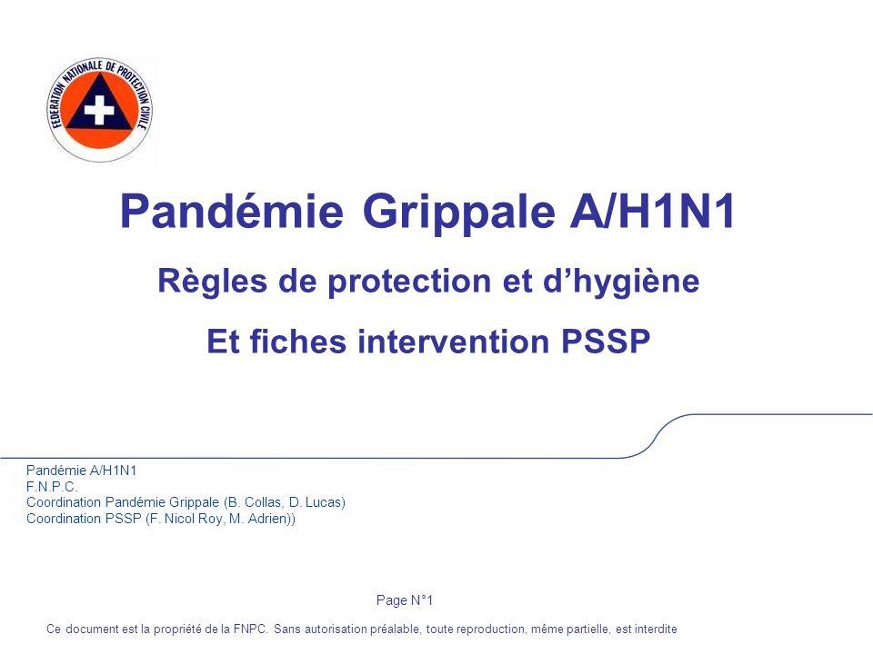 Pandémie A/H1N1 F.N.P.C. Coordination Pandémie Grippale (B. Collas, D. Lucas) Coordination PSSP (F. Nicol Roy, M. Adrien)) Pandémie Grippale A/H1N1 Rè