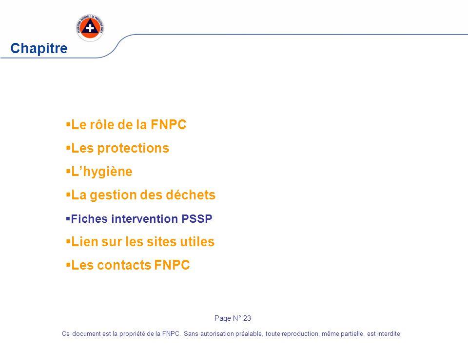 Chapitre Le rôle de la FNPC Les protections Lhygiène La gestion des déchets Fiches intervention PSSP Lien sur les sites utiles Les contacts FNPC Page